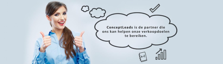 ConceptLeads is de partner die ons kan helpen onze verkoopdoelen te bereiken.